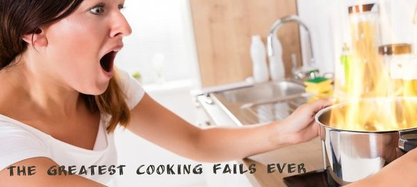 The Greatest Cooking Fails Ever