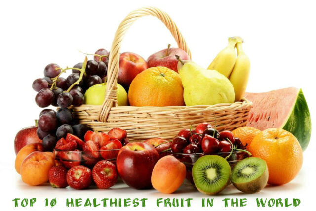 Top 10 Healthiest Fruit in the world