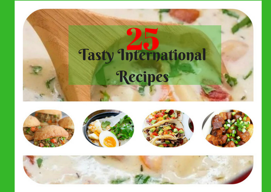 25 Tasty International Recipes