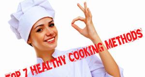 Top 7 Healthy Cooking Methods