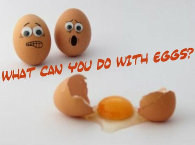 What can you do with Eggs